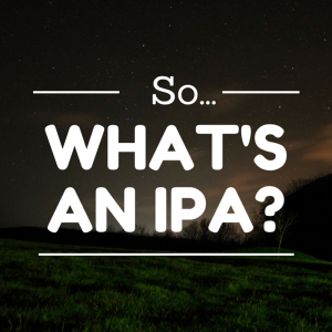 So.... What's an IPA_